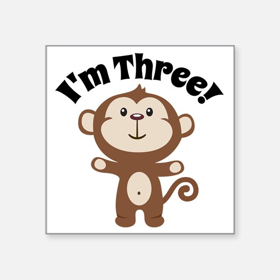 "Monkey Im 3 Square Sticker 3"" x 3"""