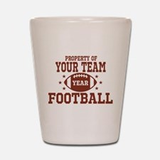 Personalized Property of Your Team Football Shot G