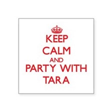 Keep Calm and Party with Tara Sticker