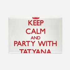 Keep Calm and Party with Tatyana Magnets