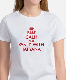 Keep Calm and Party with Tatyana T-Shirt