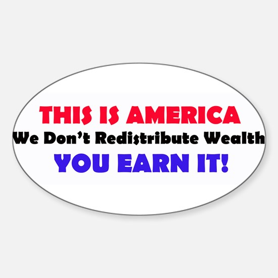 We Dont Redistribute Wealth Decal