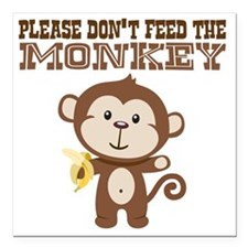 """Please Dont Feed Monkey Square Car Magnet 3"""" x 3"""""""