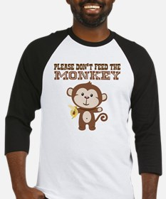 Please Dont Feed Monkey Baseball Jersey