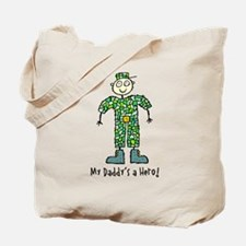 My Daddy's a Hero Tote Bag