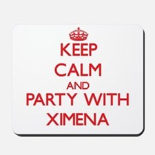Keep Calm and Party with Ximena Mousepad