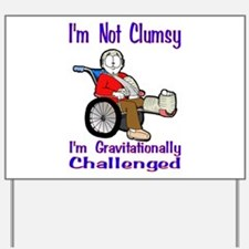 Im not Clumsy Yard Sign