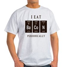 I Eat Bacon Periodically T-Shirt