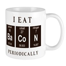 I Eat Bacon Periodically Mugs