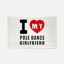 I Love My Pole Dance Girlfriend Rectangle Magnet