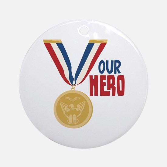 OUR HERO Ornament (Round)