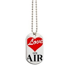 Love is in the air Dog Tags