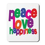 Peace, Love, Happiness Mousepad