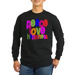 Peace, Love, Happiness Long Sleeve Dark T-Shirt