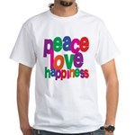 Peace, Love, Happiness White T-Shirt