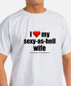 """Love My Sexy-As-Hell Wife"" T-Shirt"