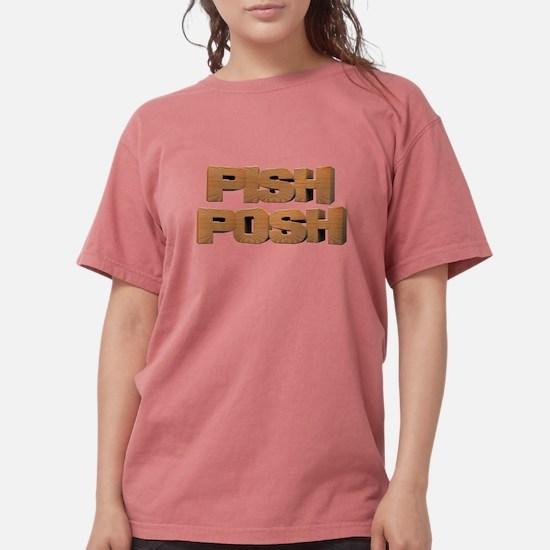 Pish Posh T-Shirt