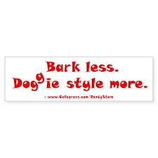 Bark Less Doggy Style More Bumper Sticker