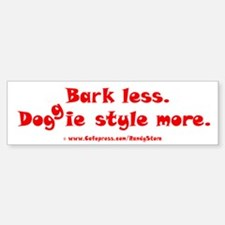 Bark Less Doggy Style More Sticker (Bumper)