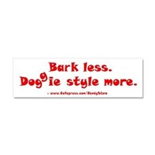 Bark Less Doggy Style More Car Magnet 10 x 3