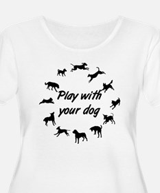Play With Your Dog v3 T-Shirt