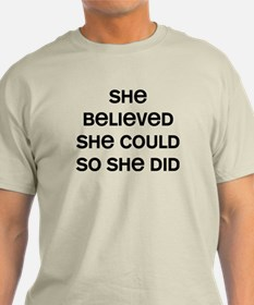 She Believed T-Shirt