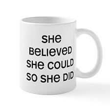 She Believed Small Mugs