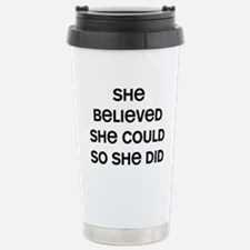 She Believed Travel Mug