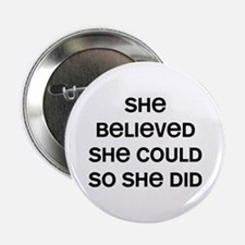 """She Believed 2.25"""" Button"""
