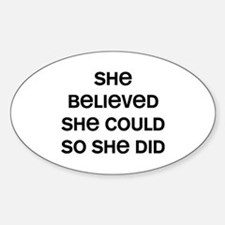She Believed Sticker (Oval)