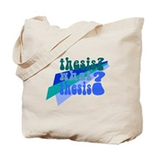 What Thesis? Tote Bag