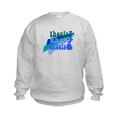 What Thesis? Sweatshirt