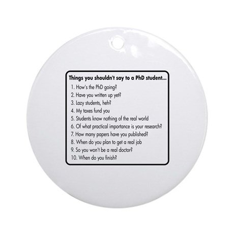 Don't Ask a PhD Ornament (Round)