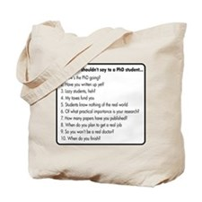 Don't Ask a PhD Tote Bag