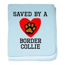 Saved By A Border Collie baby blanket