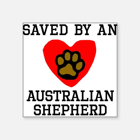Saved By An Australian Shepherd Sticker