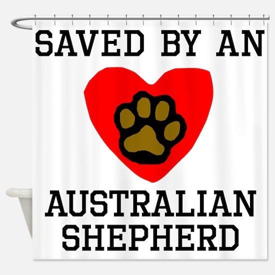 Saved By An Australian Shepherd Shower Curtain