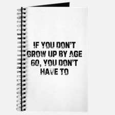 If You Don't Grow Up By Age 6 Journal