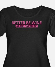 Better Be Wine Pink Plus Size T-Shirt