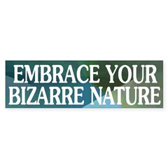Embrace Your Bizarre Nature (car sticker)