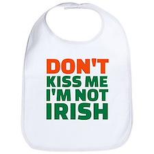 Don't kiss me I'm not irish Bib