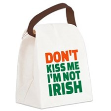 Don't kiss me I'm not irish Canvas Lunch Bag