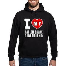 I Love My Harlem Shake Dance Girlfriend Hoodie