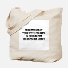In Democracy Your Vote Counts Tote Bag