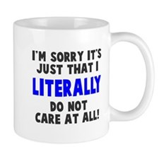 I literally do not care Small Mug