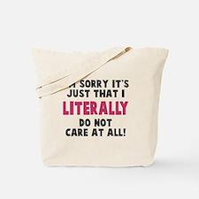I literally do not care Tote Bag