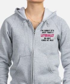 I literally do not care Zip Hoodie
