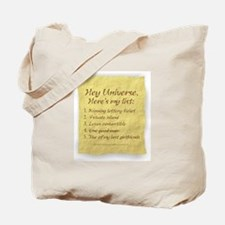 Hey Universe - Here's my list! Tote Bag