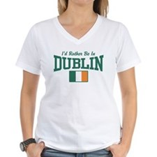 I'd Rather Be In Dublin Shirt
