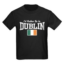 I'd Rather Be In Dublin T